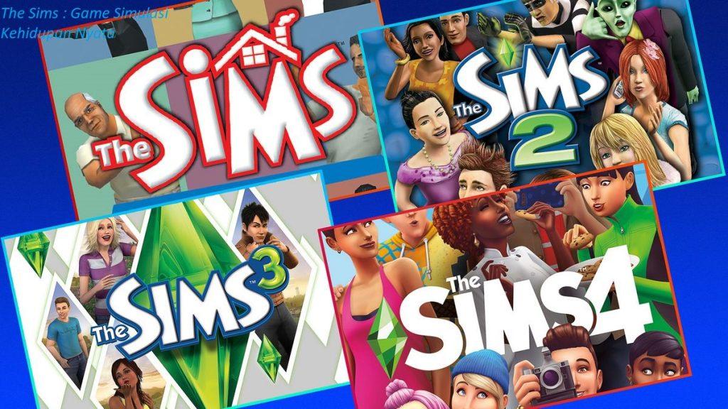 The Sims : Game Simulasi Kehidupan Nyata