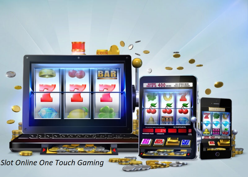 Slot Online One Touch Gaming